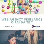 Web agency, freelance o fai da te  ?