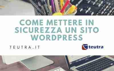 Mettere in sicurezza un sito WordPress