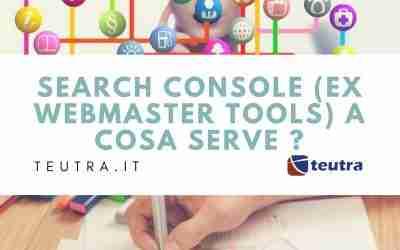 Search Console (ex Webmaster Tool) : cosa è a cosa serve