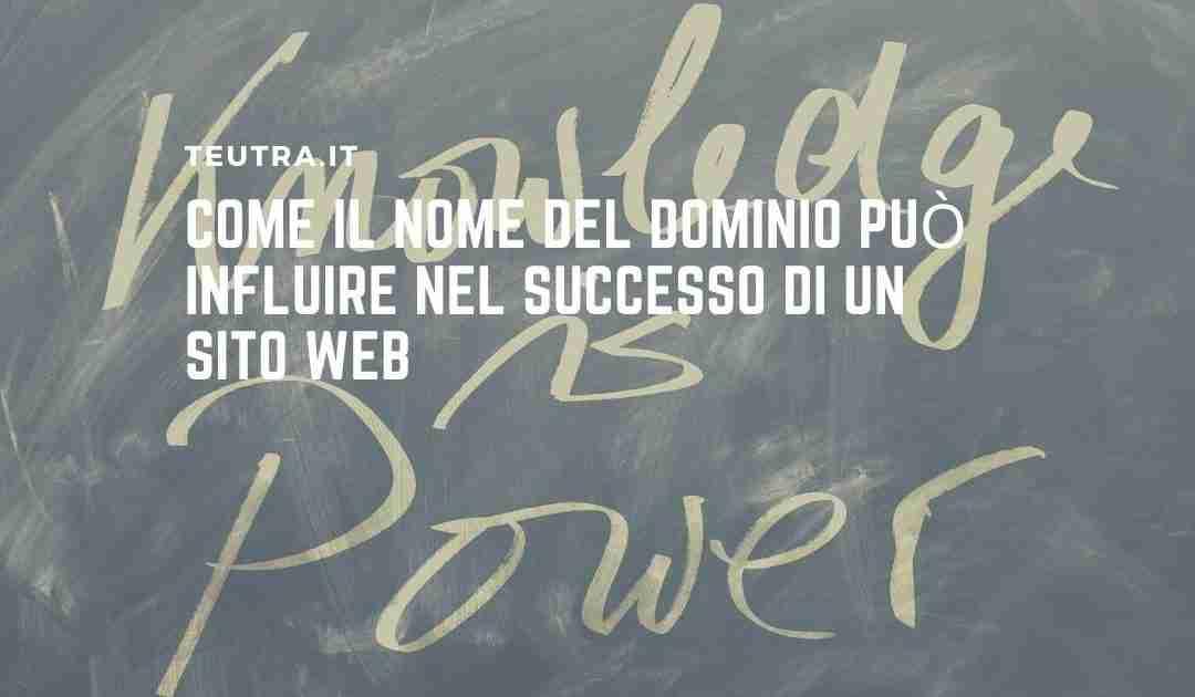 Come il nome del dominio può influire nel successo di un sito web