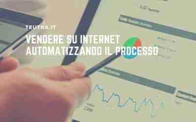 Vendere su internet automatizzando il processo