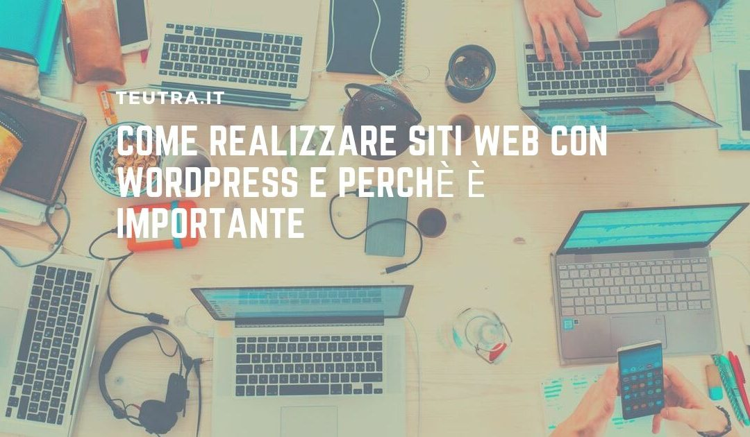 Come realizzare siti web con WordPress e perchè è importante