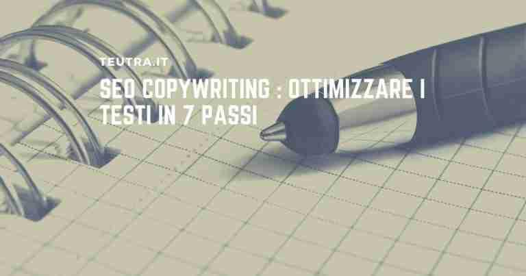 Seo Copywriting ottimizzare i testi in 7 passi