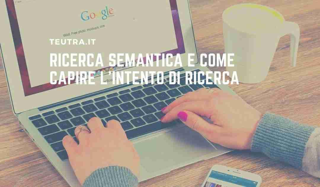 Ricerca Semantica e come capire l'intento di ricerca