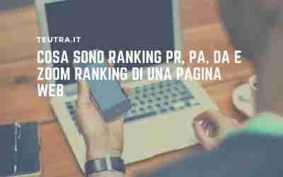 Cosa sono ranking PR, PA, DA e zoom ranking di una pagina web