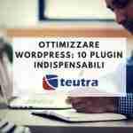 ottimizzare wordpress: 10 plugin indispensabili