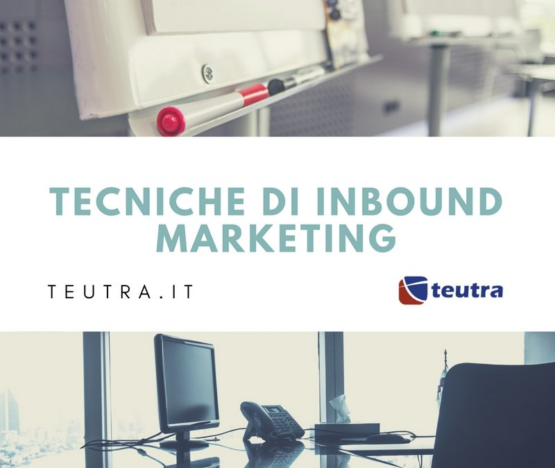 Tecniche di inbound marketing la pubblicità del futuro