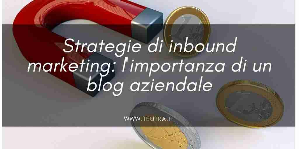 Strategie di inbound marketing: l'importanza di un blog aziendale