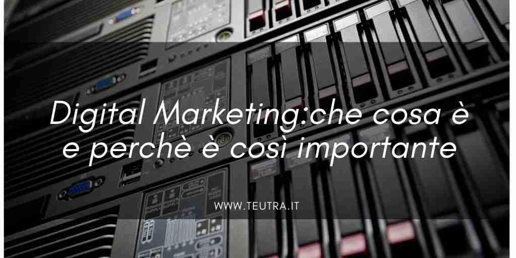 Digital Marketing_ che cosa è e perchè è così importante