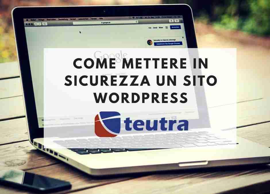 Sicurezza wordpress consigli per rendere sicuro il tuo sito