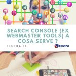 Search Console (ex Webmaster Tool) : cosa è a cosa serve