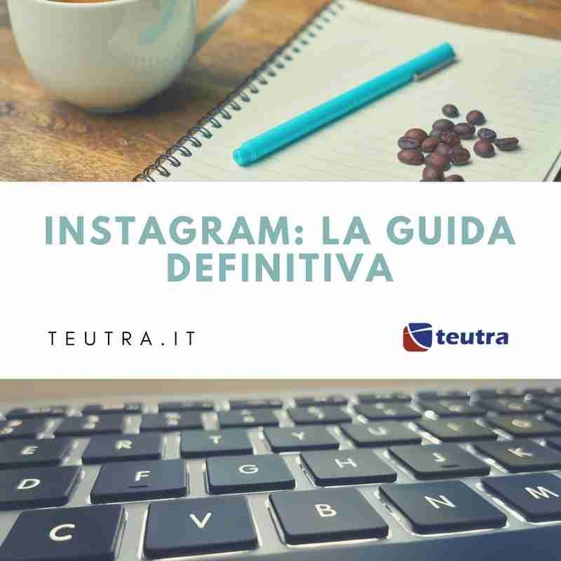 instagram la guida definitiva alla creazione e gestione di