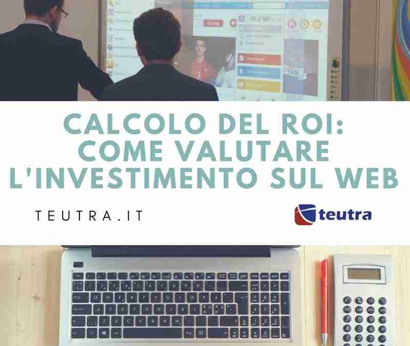 Calcolo Roi, investire sul web