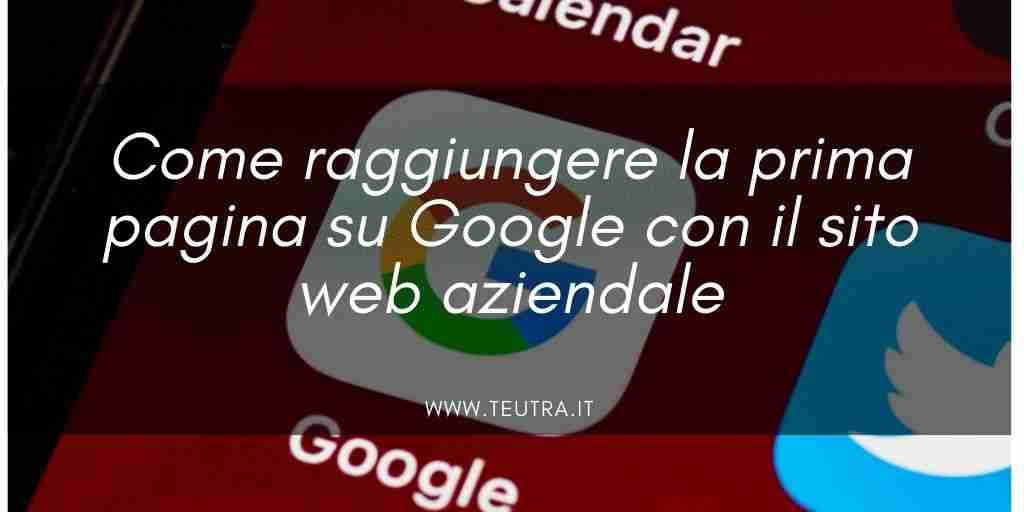 Come raggiungere la prima pagina su Google con il sito web aziendale