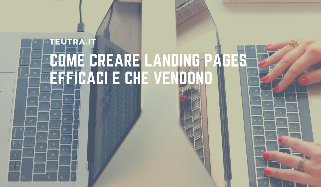 Creare landing page efficaci e che vendono