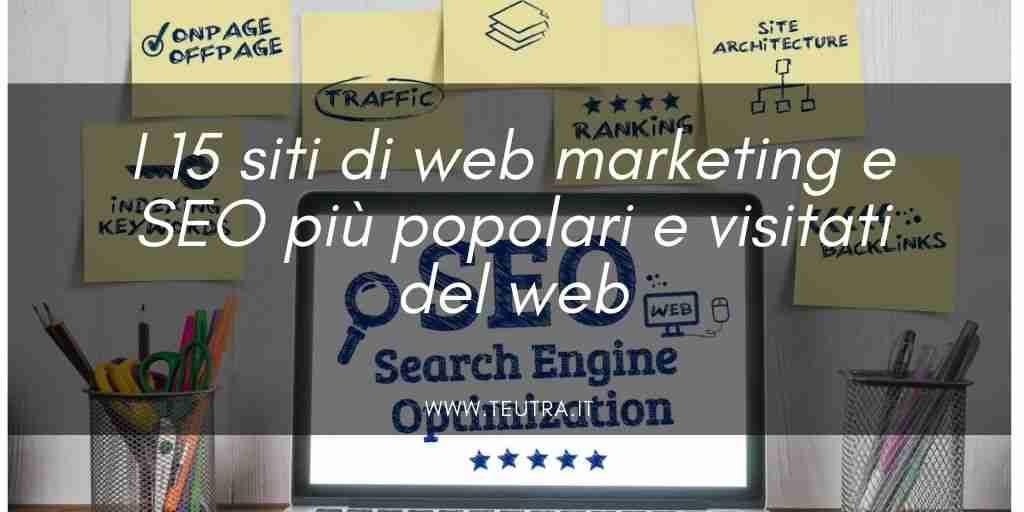 I 15 siti di web marketing e SEO più popolari e visitati del web