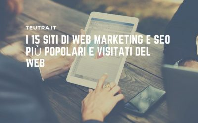 I 15 siti di web marketing e SEO più popolari e visitati del web