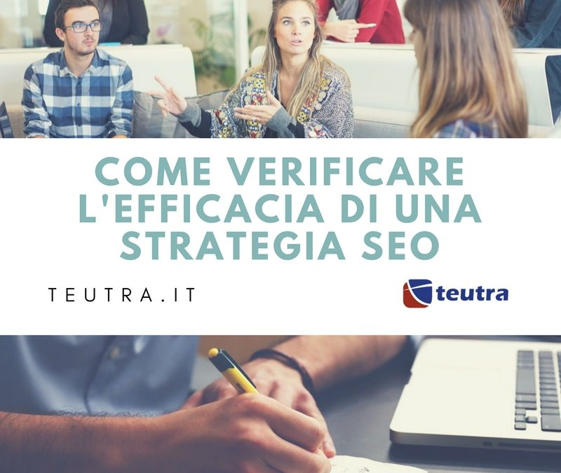 come verificare l'efficacia di una strategia seo