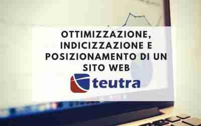 Posizionamento google tra Indicizzazione e ottimizzazione – teutra.it