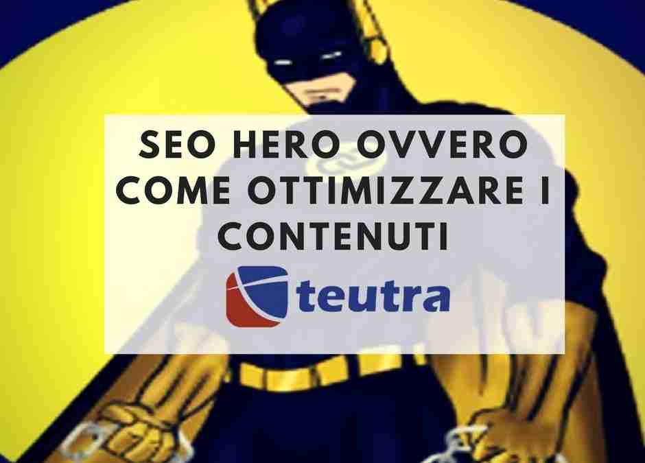 Seo hero ovvero come ottimizzare i contenuti