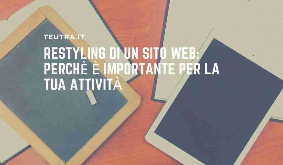 Restyling di un sito web: perchè è importante per la tua attività