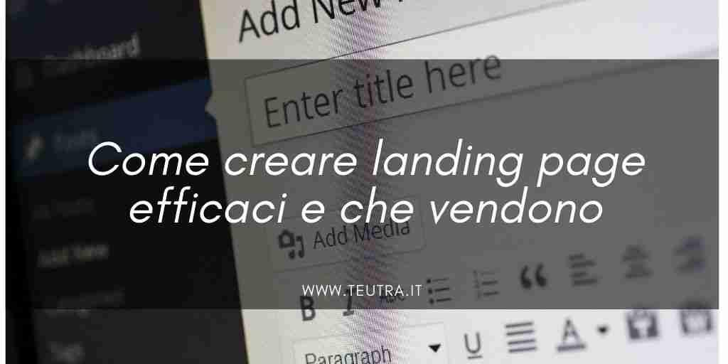 Come creare landing page efficaci e che vendono