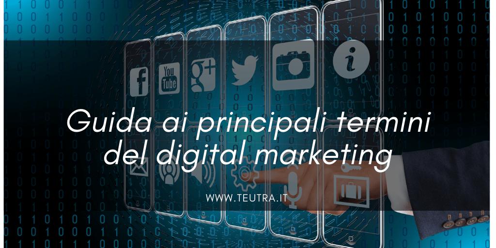 Guida ai principali termini del digital marketing